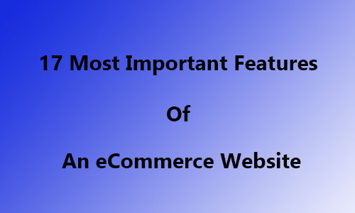 17 most important features of an ecommerce website 2018