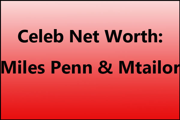 Miles Penn & Mtailor net worth