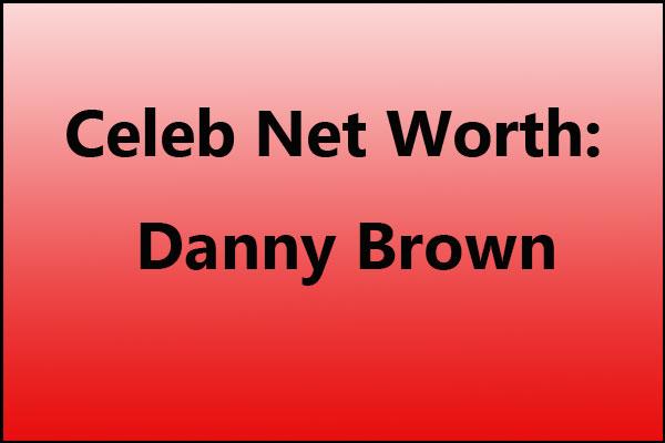 Danny brown net worth